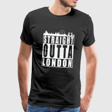 Straight Outta London - T-shirt Premium Homme