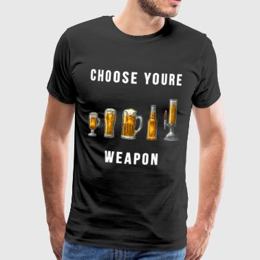 Choose your weapon - Männer Premium T-Shirt