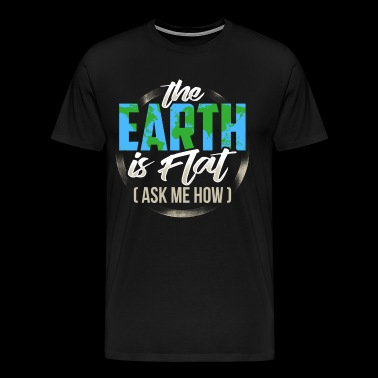 The Earth Is Flat Card Society Gift T-Shirt - Men's Premium T-Shirt