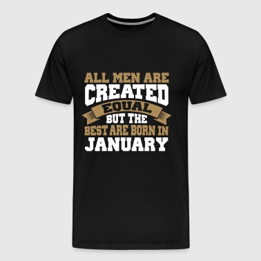 All men are created equal - JANUARY - Men's Premium T-Shirt
