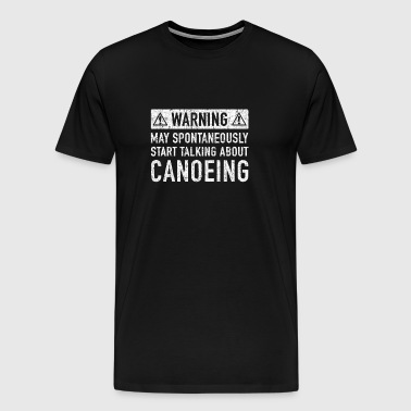 Note: Can Spontaneously Talk About Going Canoeing - Men's Premium T-Shirt