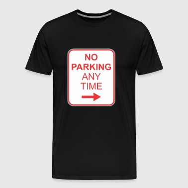 Road sign no parking any time - Men's Premium T-Shirt