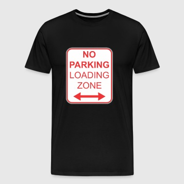 Road sign no parking Loading zone - Men's Premium T-Shirt