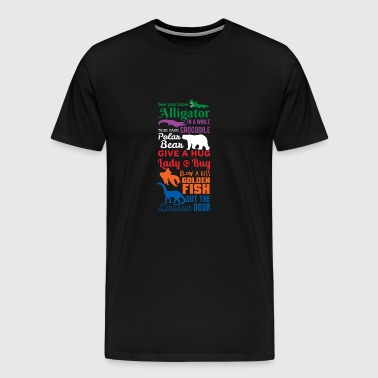 See you later Alligator Shirt Tierfreunde Geschenk - Männer Premium T-Shirt