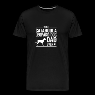 Catahoula Leopard Dog Owner Dog Dad Gift Idea - Men's Premium T-Shirt