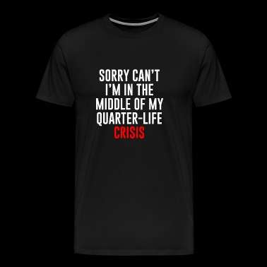 Quarterlife Crisis - Men's Premium T-Shirt
