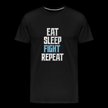 SPISE SLEEP Fight REPEAT Fight MMA Boxing Boxer Shirt - Herre premium T-shirt