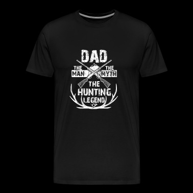 Dad The Man The Myth The Hunting Legend Gift - Mannen Premium T-shirt