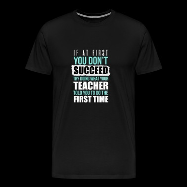 Teacher Student Education Teaching Instructor School - Mannen Premium T-shirt
