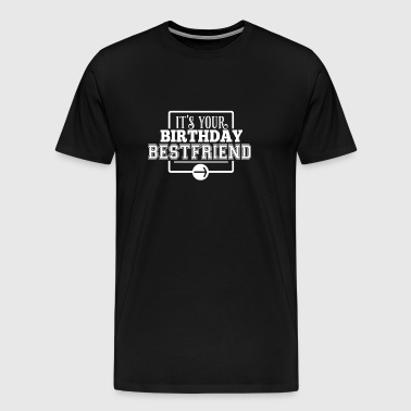 Birthday greetings Bestfriend gift idea - Men's Premium T-Shirt
