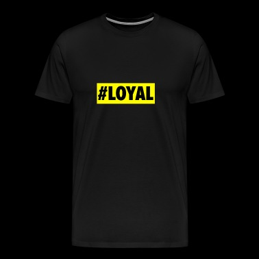 Loyalty - loyalty - Men's Premium T-Shirt