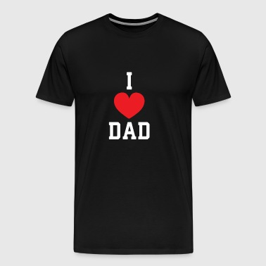 I Love Dad - Dad Gift Dad - Men's Premium T-Shirt
