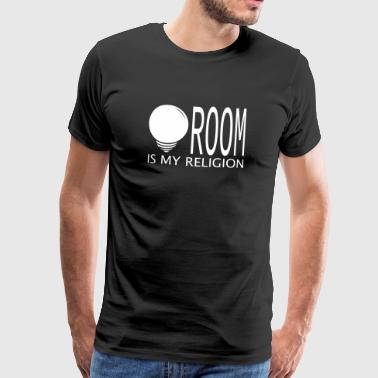...ROOM IS MY RELIGION - Männer Premium T-Shirt