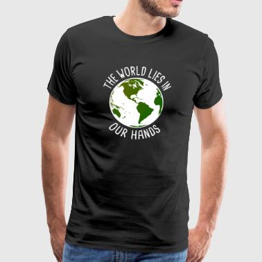 The World Lies In Our Hands - Men's Premium T-Shirt