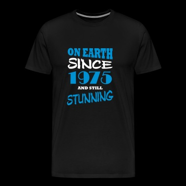 On earth since 1975 and still stunning - Men's Premium T-Shirt