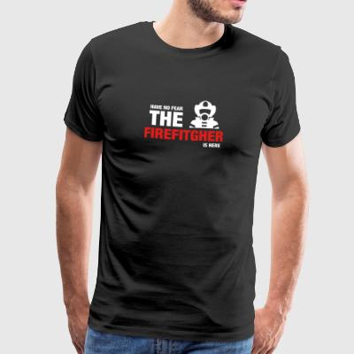 Har No Fear The Firefighter Is Here - Premium T-skjorte for menn