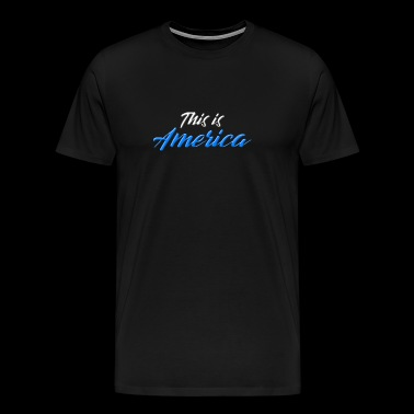 This is America Childish Gambino Geschenk Design - Männer Premium T-Shirt