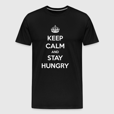 Stay hungry / stay hungry / gift - Men's Premium T-Shirt