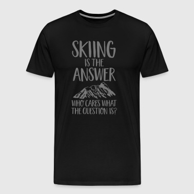 Skiing Is The Answer - Men's Premium T-Shirt