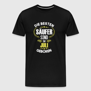 The best drunkards are born in July - Men's Premium T-Shirt