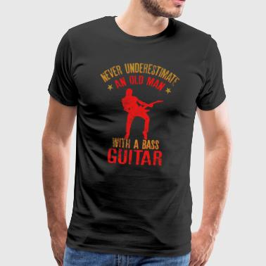 Never underestimate an Old Man with a Bass Guitar - Camiseta premium hombre