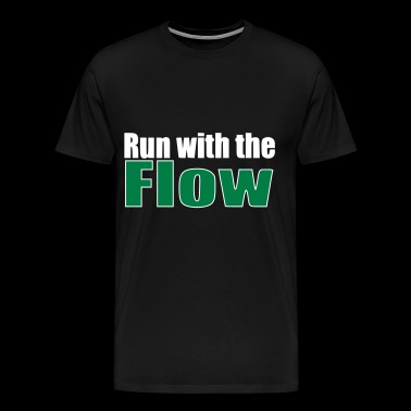 Run with the Flow Running Marathon Gift - Men's Premium T-Shirt
