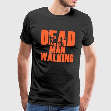 Dead Man Walking Men T-shirt - T-shirt Premium Homme