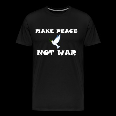 Make peace not war - Men's Premium T-Shirt