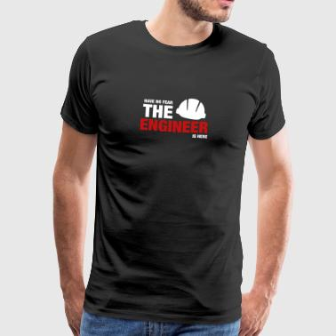 Have No Fear The Engineer Is Here - Premium-T-shirt herr