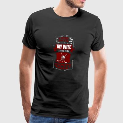 I love it when my wife lets me play hockey - Men's Premium T-Shirt
