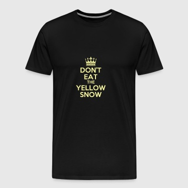 Funny sayings saying Dont eat yellow snow snow - Men's Premium T-Shirt