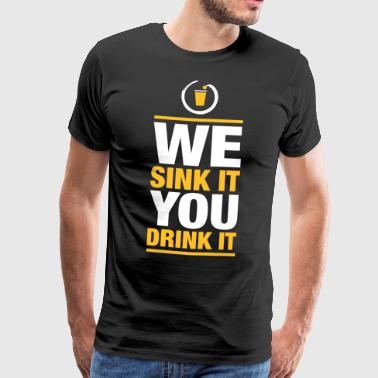 We sink it - Männer Premium T-Shirt