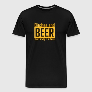 bitches and bier - Männer Premium T-Shirt