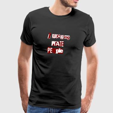 I F*CKING HATE PEOPLE - rot - Männer Premium T-Shirt