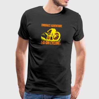 Embrace Adventure, Go on Cycling - Men's Premium T-Shirt