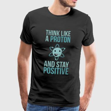 Think Like Proton - science - Männer Premium T-Shirt