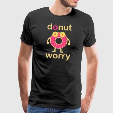 donut worry - Men's Premium T-Shirt