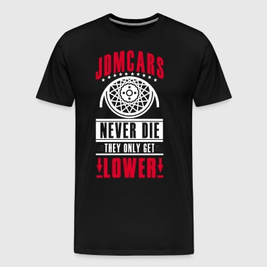 JDM Cars never die - they only get lower - Men's Premium T-Shirt