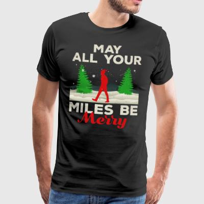 May all your Miles be Merry Running Geschenk Gift - Männer Premium T-Shirt