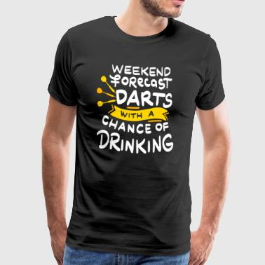 Weekend Forecast darts with a chance of drinking - Männer Premium T-Shirt