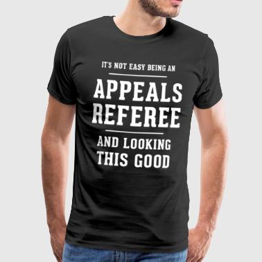 Original gift for an Appeals Referee - Men's Premium T-Shirt