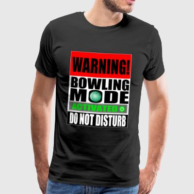 Do not Disturb - Bowling Mode activated - Männer Premium T-Shirt