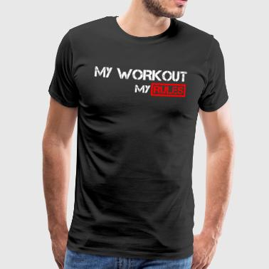 My Workout, my rules - Männer Premium T-Shirt
