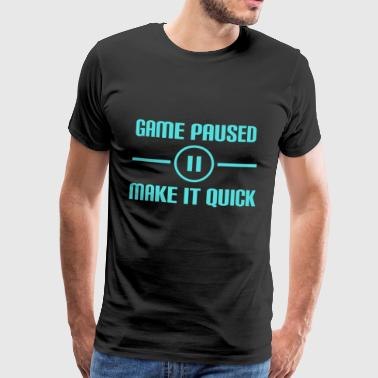 Game pauses gamer gaming gift game break - Men's Premium T-Shirt