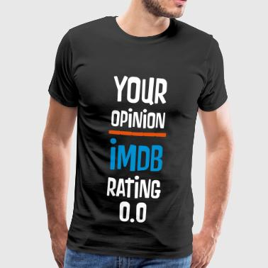 YOUR OPINION IMDB RATING ZERO - Männer Premium T-Shirt