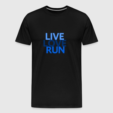 Live Love Run - T-shirt Premium Homme