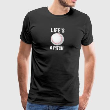 LIFE'S A PITCH Baseball Pitcher Batter Catcher - Men's Premium T-Shirt