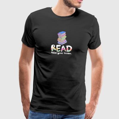 Læs Feed Your Brain Book Lovers Læsere & Forfattere - Herre premium T-shirt
