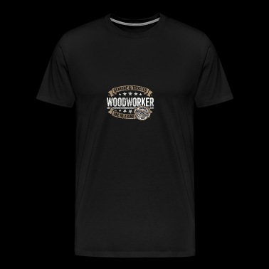 Woodworker Premium Quality Approved - Men's Premium T-Shirt