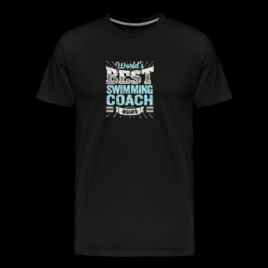 TOP zwemcoach: Best Swimming Coach Ever - Mannen Premium T-shirt